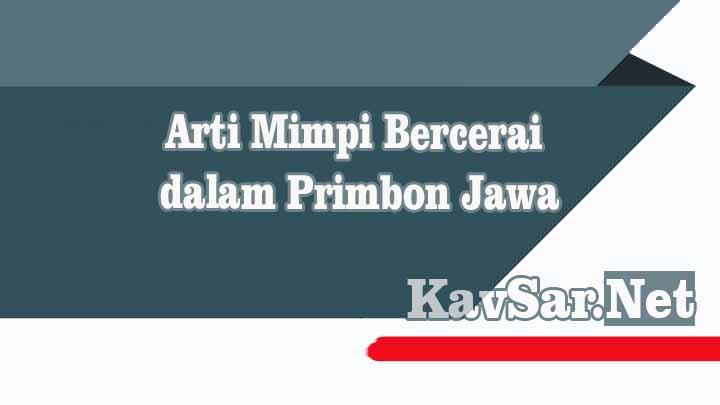 Arti Mimpi Bercerai dalam Primbon Jawa