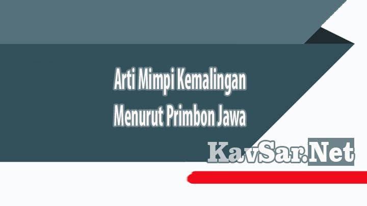 Arti Mimpi Kemalingan Menurut Primbon Jawa