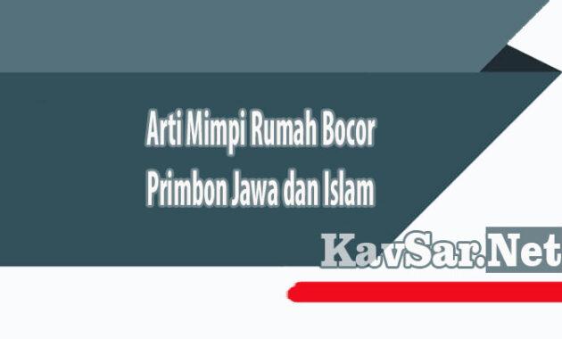 Arti Mimpi Rumah Bocor Primbon Jawa dan Islam