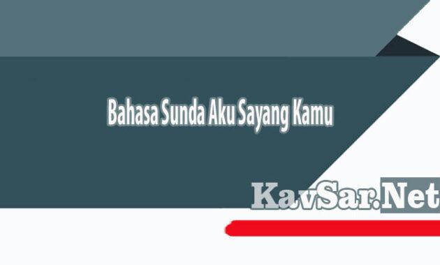 Bahasa Sunda Aku Sayang Kamu
