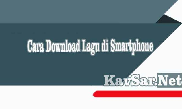 Cara Download Lagu di Smartphone