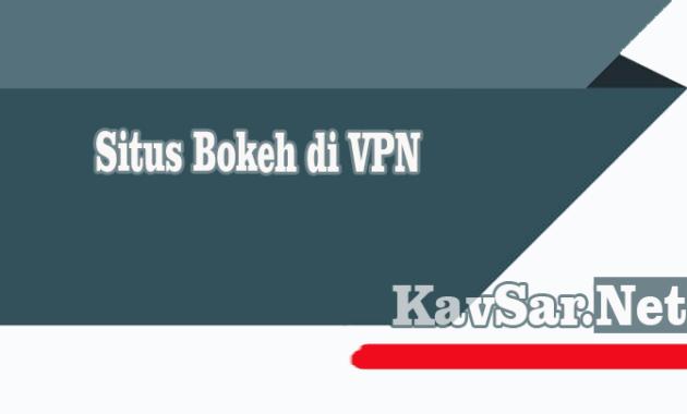 Situs Bokeh di VPN
