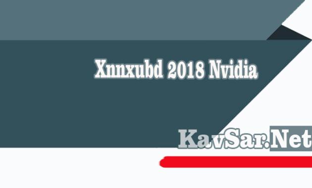 Xnnxubd 2018 Nvidia