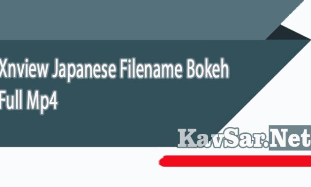 Xnview Japanese Filename Bokeh Full Mp4