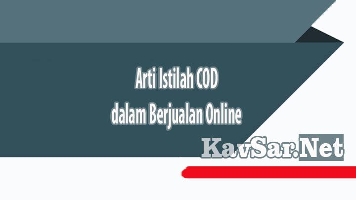 Arti Istilah COD dalam Berjualan Online