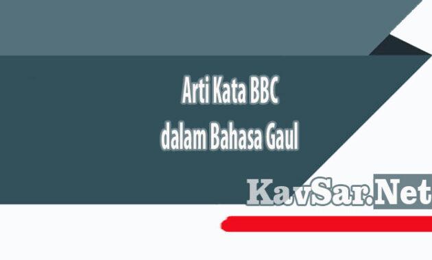 Arti Kata BBC dalam Bahasa Gaul Viral Media Sosial