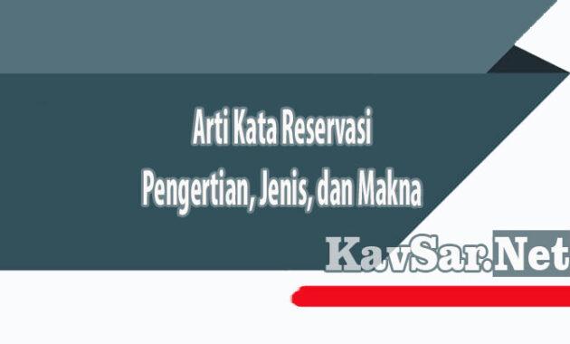 Arti Kata Reservasi Pengertian Jenis dan Makna