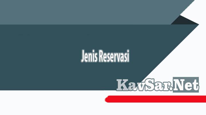 Jenis Reservasi