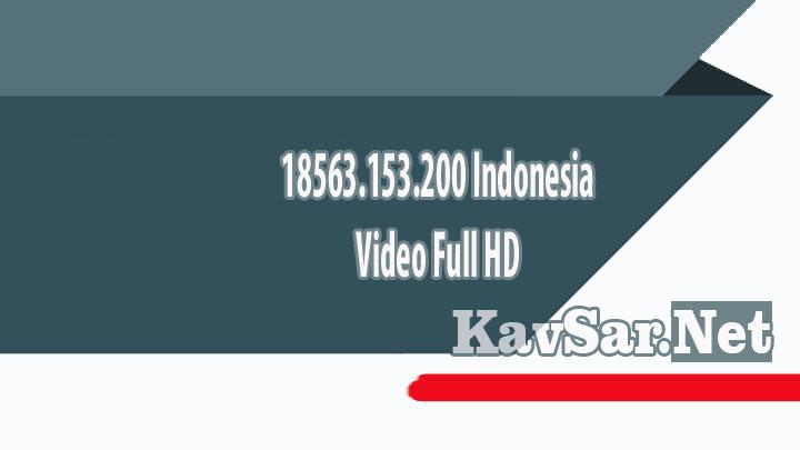 18563.153.200 Indonesia Video Full HD