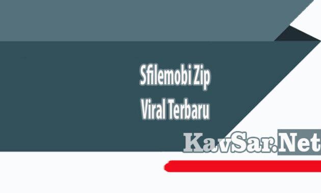 Sfilemobi Zip Viral Terbaru