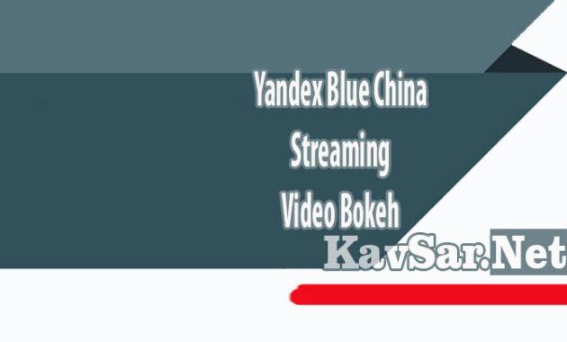 Yandex Blue China Streaming Video Bokeh